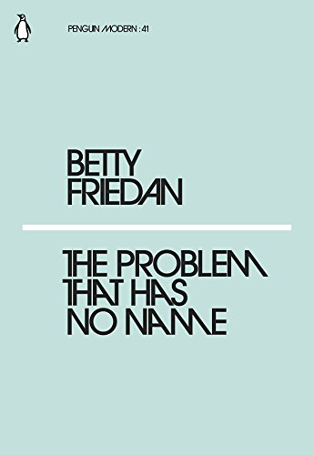 The Problem that Has No Name (Penguin Modern) By Betty Friedan