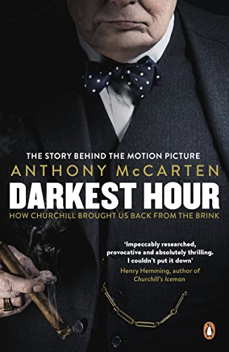 Darkest Hour: How Churchill Brought us Back from the Brink Film Tie-In by Anthony McCarten
