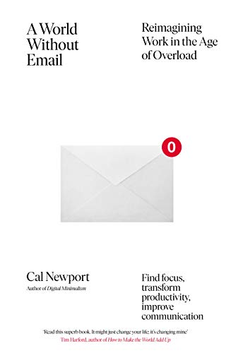 A World Without Email By Cal Newport