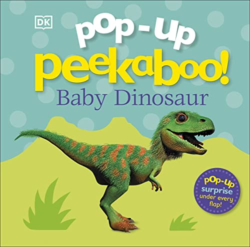 Pop-Up Peekaboo! Baby Dinosaur By DK
