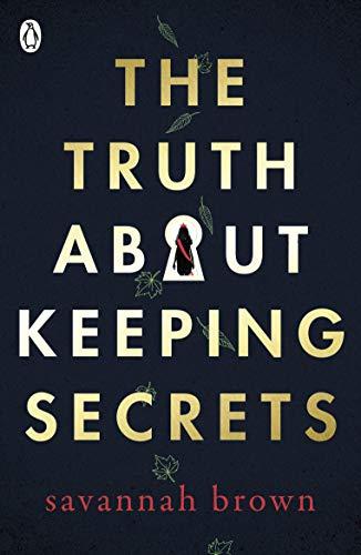 The Truth About Keeping Secrets von Savannah Brown
