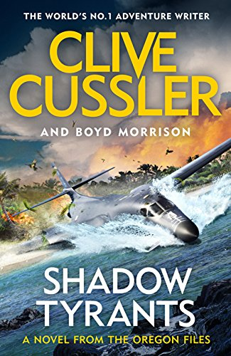 Shadow Tyrants: Oregon Files #13 (The Oregon Files) By Clive Cussler