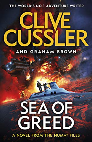 Sea of Greed: NUMA Files #16 (The NUMA Files) By Clive Cussler