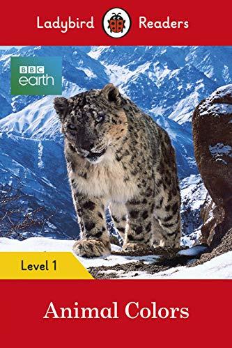 BBC Earth: Animal Colors - Ladybird Readers Level 1 By Ladybird