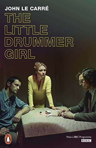 The Little Drummer Girl: Now a BBC series (Penguin Modern Classics) By John le Carre