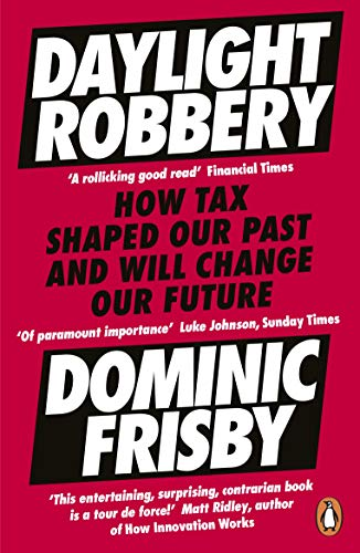 Daylight Robbery By Dominic Frisby