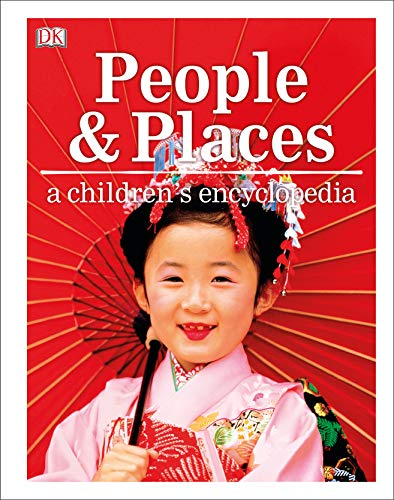 People and Places A Children's Encyclopedia By DK