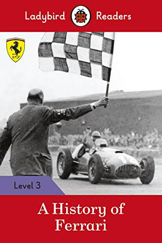 A History of Ferrari - Ladybird Readers Level 3 By Ladybird