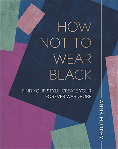 How Not to Wear Black By Anna Murphy