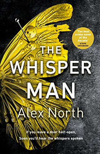 The Whisper Man: The chilling must-read thriller of summer 2019 By Alex North