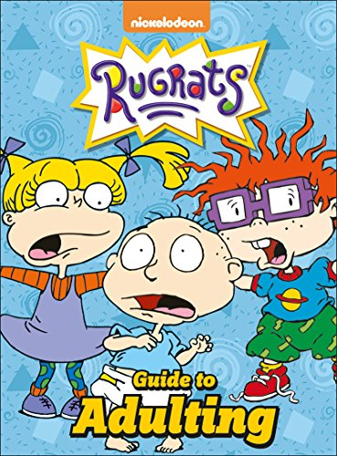 Nickelodeon Rugrats Guide to Adulting By Rachel Bozek