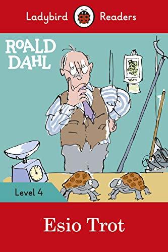 Roald Dahl: Esio Trot - Ladybird Readers Level 4 By Roald Dahl