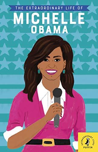 The Extraordinary Life of Michelle Obama von Dr Sheila Kanani