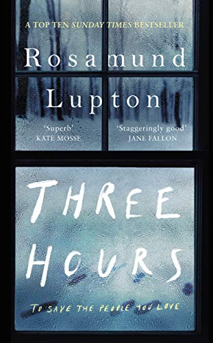 Three Hours By Rosamund Lupton