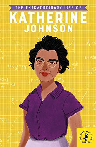 The Extraordinary Life of Katherine Johnson By Illustrated by Maggie Cole