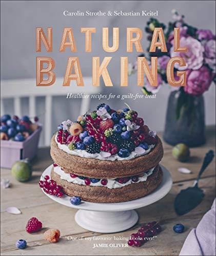 Natural Baking By Carolin Strothe