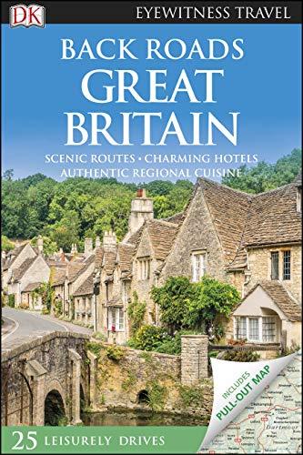 DK Eyewitness Back Roads Great Britain By DK Eyewitness