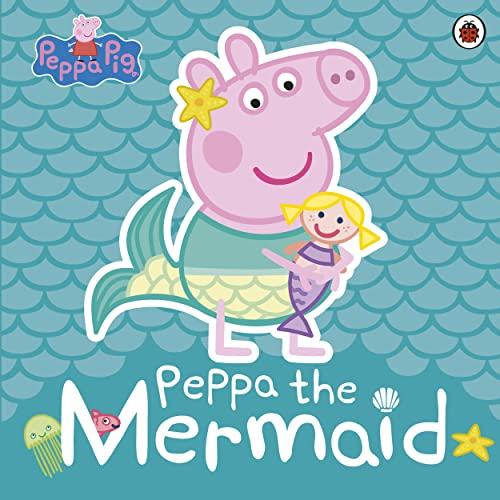 Peppa Pig: Peppa the Mermaid By Peppa Pig