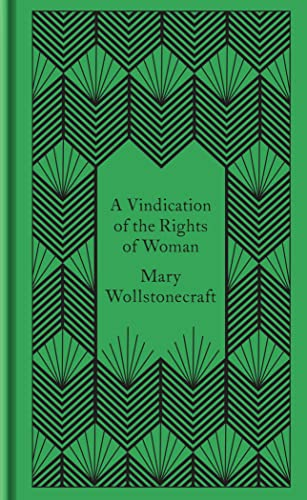A Vindication of the Rights of Woman (Penguin Pocket Hardbacks) By Mary Wollstonecraft