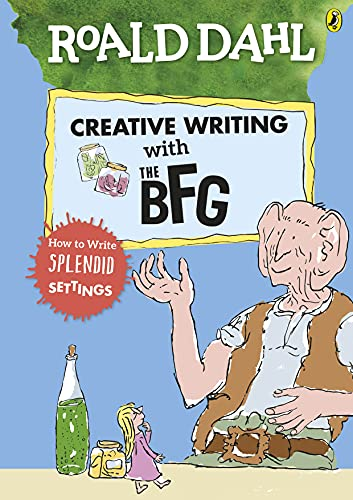 Roald Dahl's Creative Writing with The BFG: How to Write Splendid Settings von Roald Dahl