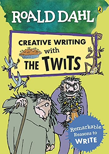 Roald Dahl Creative Writing with The Twits: Remarkable Reasons to Write von Roald Dahl