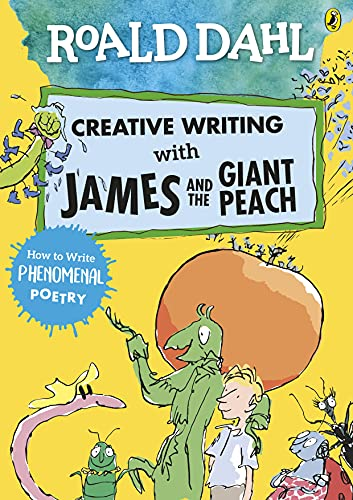 Roald Dahl Creative Writing with James and the Giant Peach: How to Write Phenomenal Poetry By Roald Dahl