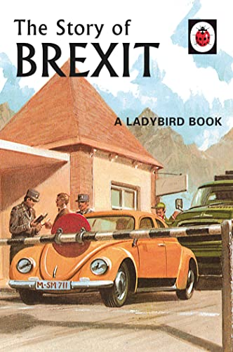 The Story of Brexit (Ladybirds for Grown-Ups) By Jason Hazeley