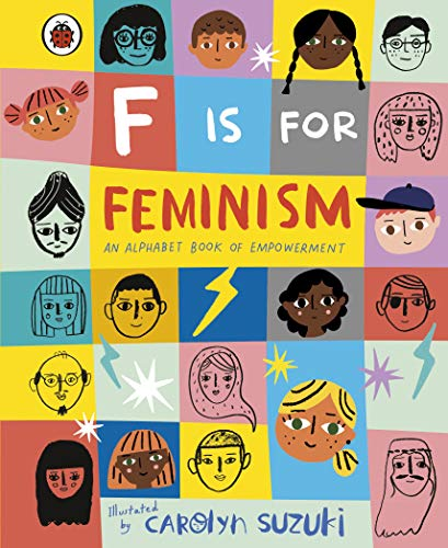 F is for Feminism: An Alphabet Book of Empowerment By Illustrated by Carolyn Suzuki