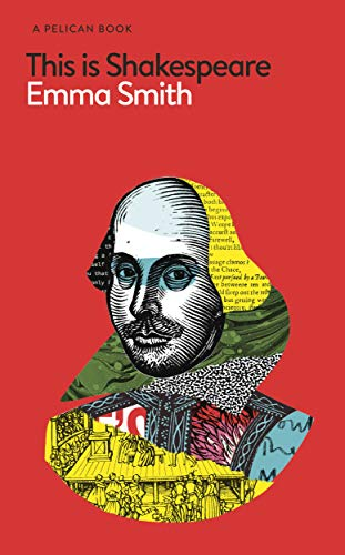 This Is Shakespeare (Pelican Books) By Emma Smith
