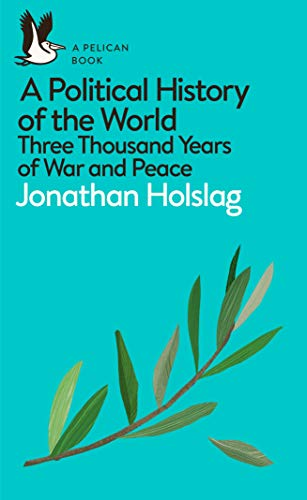 A Political History of the World By Jonathan Holslag