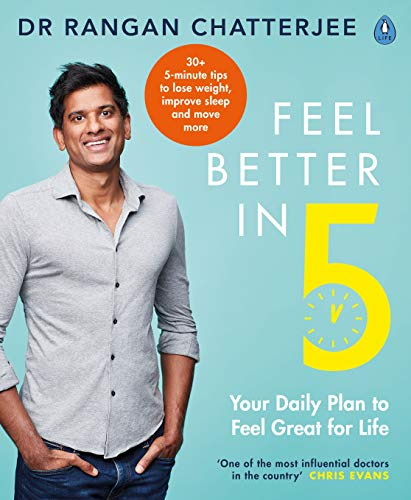 Feel Better In 5 By Dr Rangan Chatterjee
