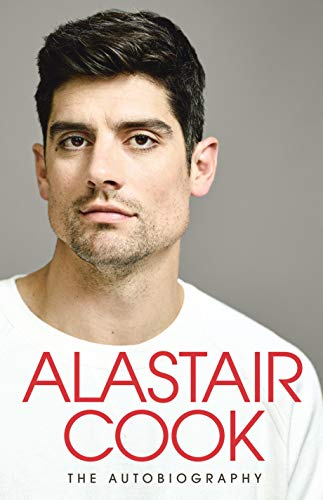The Autobiography By Sir Alastair Cook