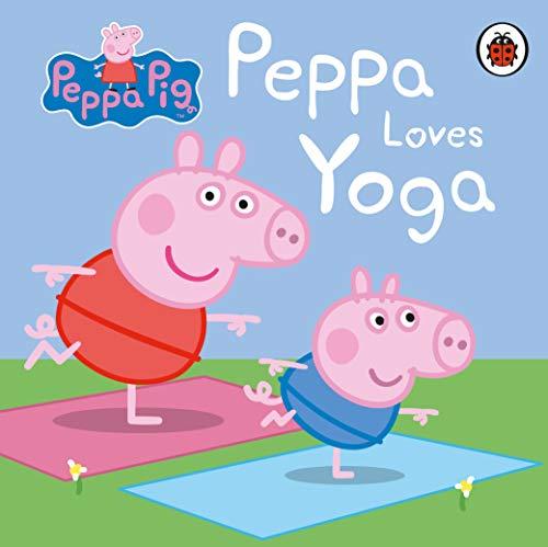 Peppa Pig: Peppa Loves Yoga By Peppa Pig