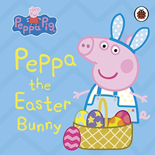 Peppa Pig: Peppa the Easter Bunny By Peppa Pig