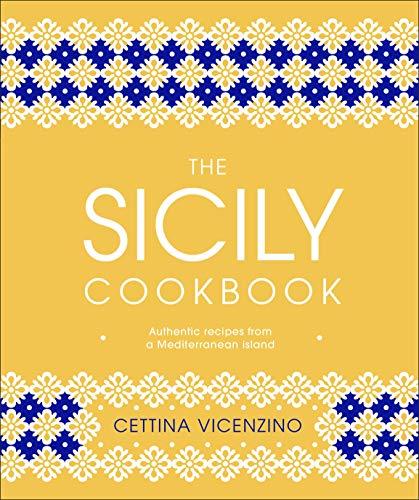 The Sicily Cookbook By Cettina Vicenzino