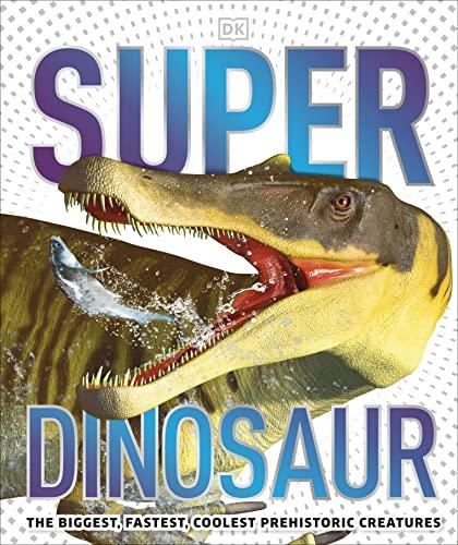 Super Dinosaur By DK