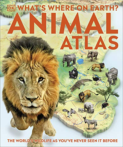 What's Where on Earth? Animal Atlas By DK