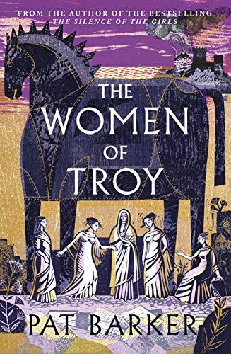The Women of Troy By Pat Barker