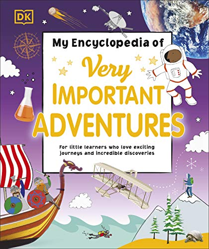 My Encyclopedia of Very Important Adventures By DK