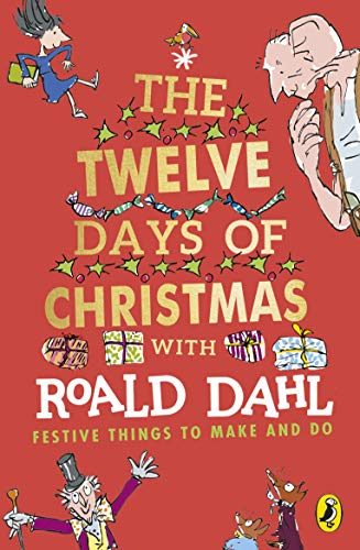 Roald Dahl's The Twelve Days of Christmas By Roald Dahl