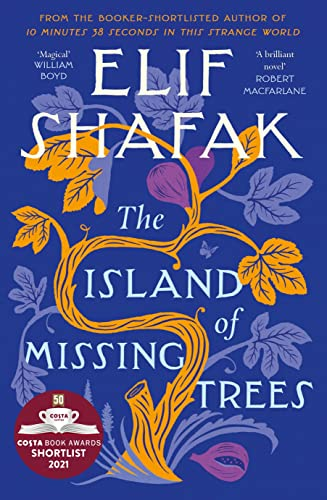 The Island of Missing Trees By Elif Shafak