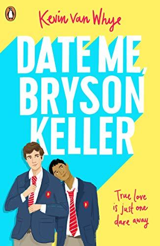 Date Me, Bryson Keller von Kevin van Whye