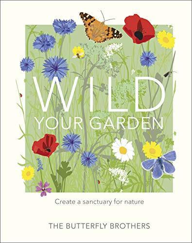 Wild Your Garden By Jim and Joel Ashton