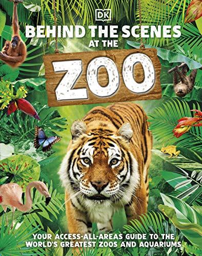 Behind the Scenes at the Zoo By DK