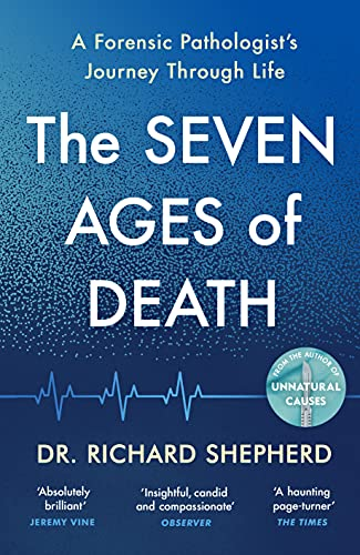 The Seven Ages of Death By Dr Richard Shepherd