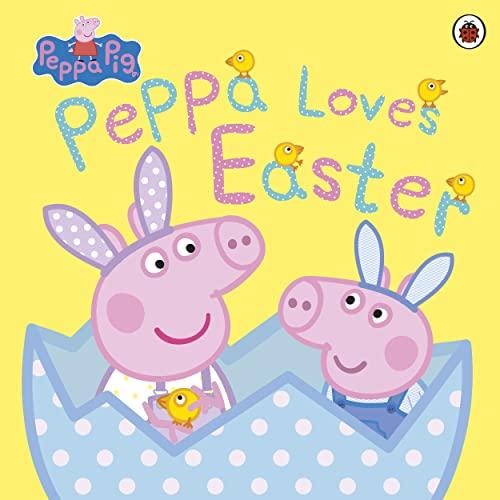 Peppa Pig: Peppa Loves Easter By Peppa Pig