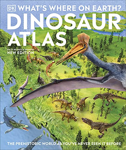 What's Where on Earth? Dinosaur Atlas By DK
