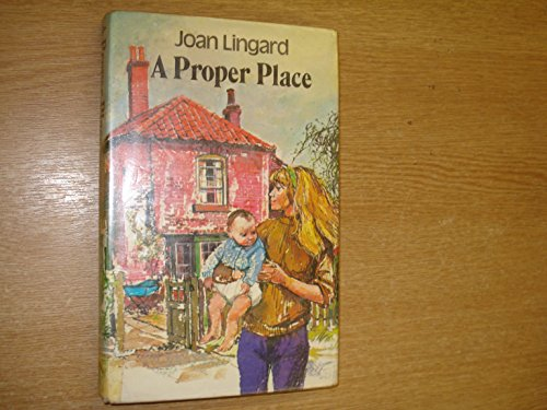 A Proper Place By Joan Lingard