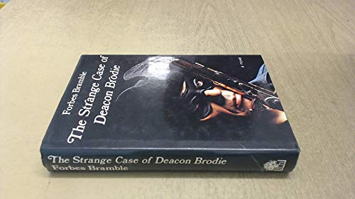 Strange Case of Deacon Brodie By Forbes Bramble