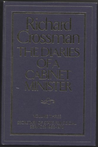 The Diaries of a Cabinet Minister By Richard Crossman
